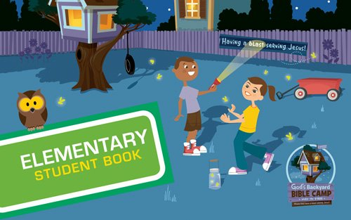 9780784737835: Elementary Student Book (Vacation Bible School 2013: God's Backyard Bible Camp)
