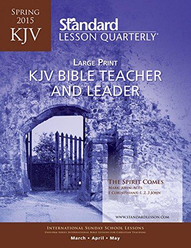 9780784742044: KJV Bible Teacher & Leader Large Print—Spring 2015 (Standard® Lesson Quarterly)