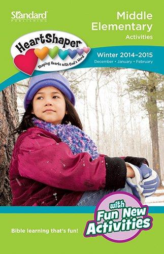 Middle Elementary Activities—Winter 2014-2015 (HeartShaper® Children's Curriculum): Publishing,...