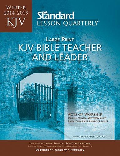 9780784742549: KJV Bible Teacher & Leader Large Print—Winter 2014-2015 (Standard® Lesson Quarterly)