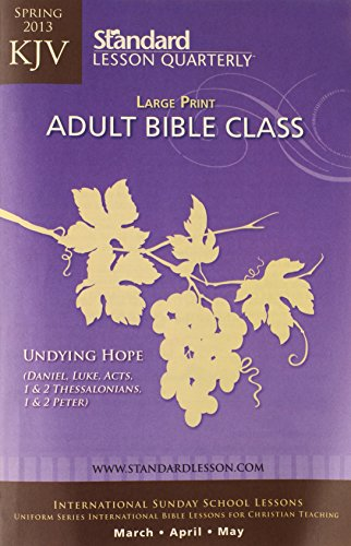 9780784746127: KJV Adult Bible Class Large Print-Spring 2013 (Standard® Lesson Quarterly)