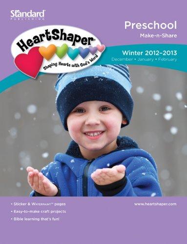 Preschool Make-n-Share-Winter 2012-2013 (HeartShaper® Children's Curriculum): ...