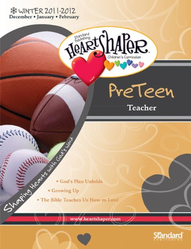 PreTeen Teacher-Winter 2011-2012 (HeartShaper® Children's Curriculum) (0784748403) by Standard Publishing