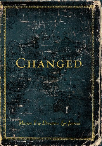 9780784775325: Changed (Mission Trip Devotions & Journals)