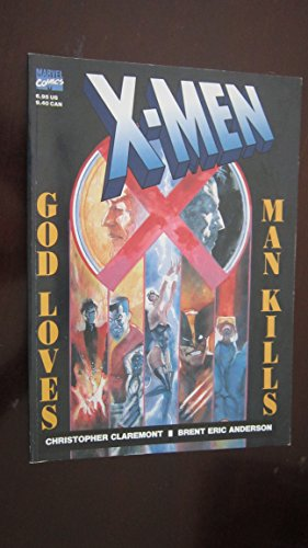 9780785100393: The X-Men: God Loves, Man Kills (Marvel graphic novel)