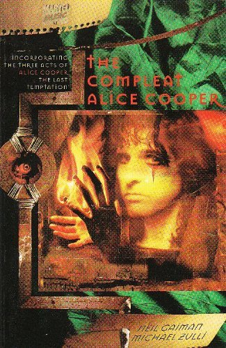 The Compleat Alice Cooper: Incorporating the Three Acts of Alice Cooper The Last Temptation