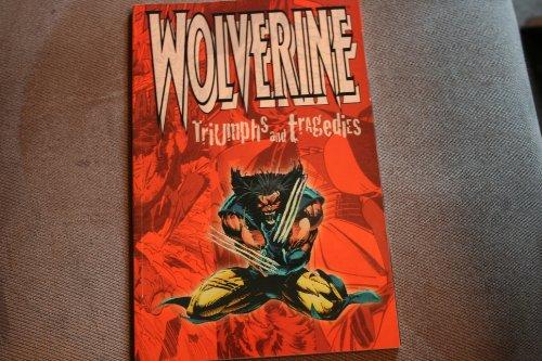 9780785101383: Wolverine Triumphs & Tragedies