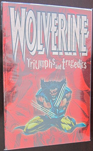 9780785101574: Wolverine Triumphs and Tragedies (TPB) [Paperback] by Chris Claremont