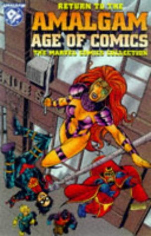 9780785105800: Return to the Amalgam Age of Comics: The Marvel Comics Collection