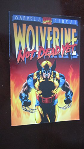 9780785107040: Wolverine: Not Dead Yet (Marvel's Finest)