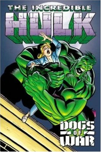 9780785107903: The Incredible Hulk: Dogs of War