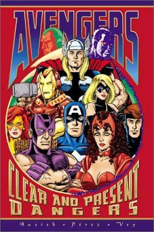 The Avengers : Clear and Present Dangers: Busiek, Kurt