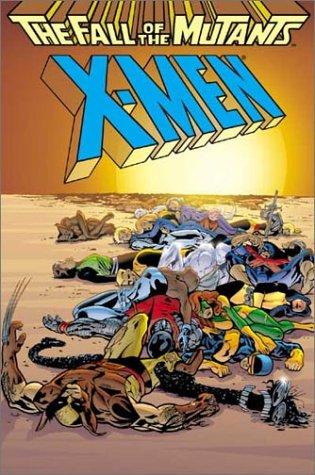 X-Men: The Fall of the Mutants (X-Men): Chris Claremont; Louise Simonson