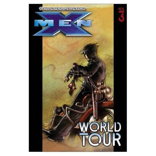 Ultimate X-Men Vol. 3: World Tour: Millar, Mark