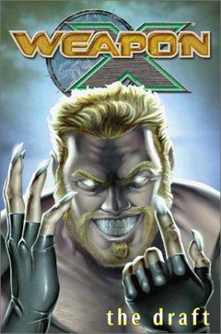 9780785111481: Weapon X Volume 1: The Draft TPB: Draft v. 1