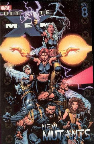 Ultimate X-Men Vol. 8: New Mutants