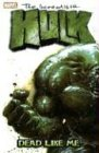 Incredible Hulk Vol. 7: Dead Like Me: Bruce Jones; Garth Ennis