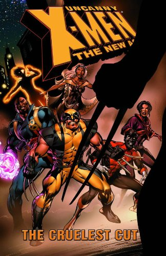 9780785116455: Uncanny X-Men - The New Age Volume 2: The Cruelest Cut TPB