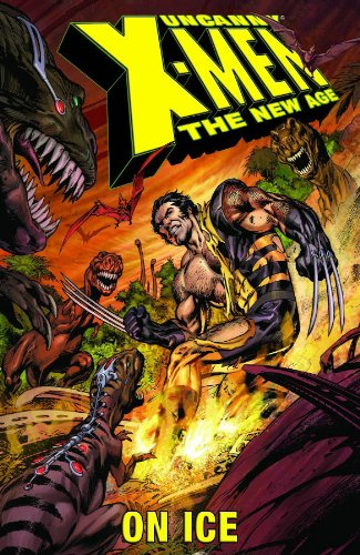 9780785116493: Uncanny X-Men - The New Age Volume 3: On Ice TPB: On Ice v. 3
