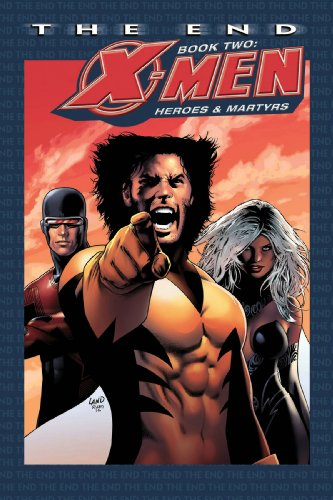 9780785116912: X-Men: The End Book Two: Heroes and Martyrs (Bk. 2)