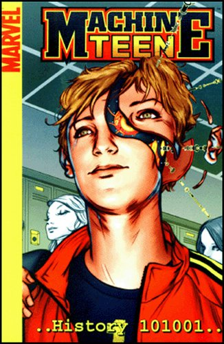 9780785117995: Machine Teen: History 101001 (Marvel Digests)