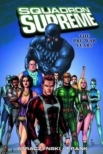9780785118985: Squadron Supreme Vol. 1: The Pre-War Years (v. 1)