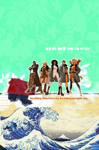 9780785119098: Nextwave: Agents of H.A.T.E. Volume 1 - This is What They Want (v. 1)