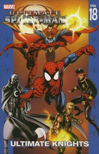 Ultimate Spider-Man Vol. 18 : Ultimate Knights