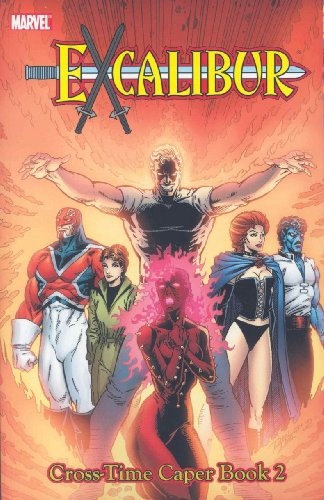X-Men: Excalibur Classic, Vol. 4 - Cross-Time Caper, Book 2 (v. 4, Bk. 2) (0785122036) by Chris Claremont; Alan Davis; Michael Higgins; Chris Wozniak