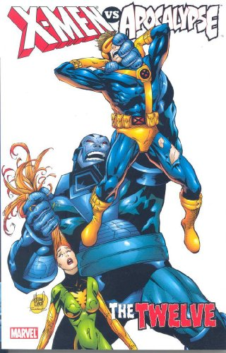 9780785122630: X-Men vs. Apocalypse Vol. 1: The Twelve (v. 1)