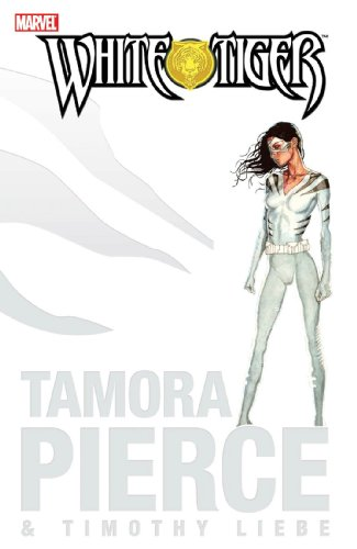 White Tiger: A Hero's Compulsion (9780785122739) by Tamora Pierce; Timothy Liebe