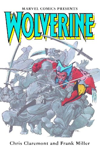 Wolverine by Claremont Miller (Marvel Premiere Classic)