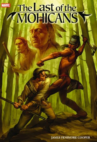 The Last of the Mohicans (Marvel Illustrated): James Fenimore Cooper;