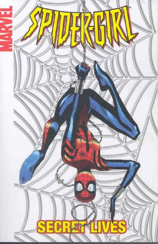 9780785126027: Spider-Girl Vol. 9: Secret Lives