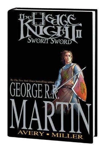 George R. R. Martin's The Hedge Knight II: Sworn Sword: Martin, George R.R.;Avery, Ben