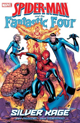 9780785126737: Spider-Man And The Fantastic Four: Silver Rage TPB (Spider-Man (Graphic Novels))