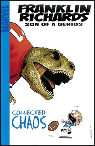 Franklin Richards Son of a Genius: Collected Chaos (Fantastic Four Presents)