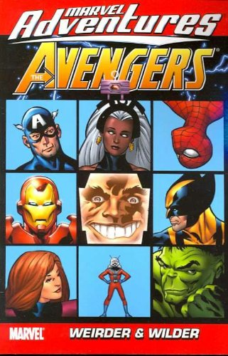 Marvel Adventures The Avengers - Volume 7: Weirder and Wilder