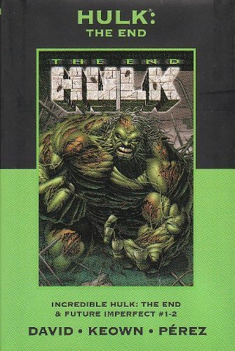 9780785130307: The Hulk: The End and Future Imperfect