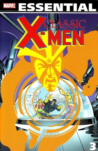 Essential Classic X-Men, Vol. 3 (Marvel Essentials): Thomas, Roy; Drake, Arnold; O'Neil, Dennis...