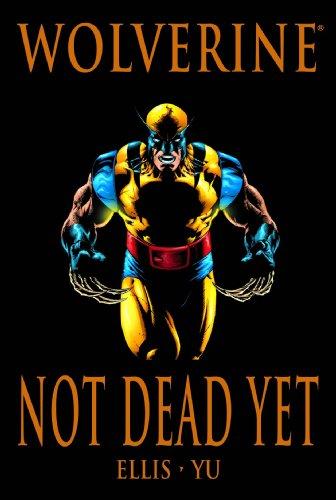 9780785137665: Wolverine: Not Dead Yet Premiere HC (Wolverine (Marvel Hardcover))