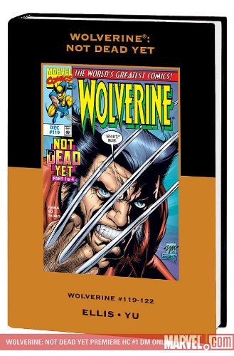 9780785137672: Wolverine: Not Dead Yet