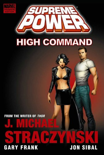 9780785137733: Supreme Power: High Command Premiere HC