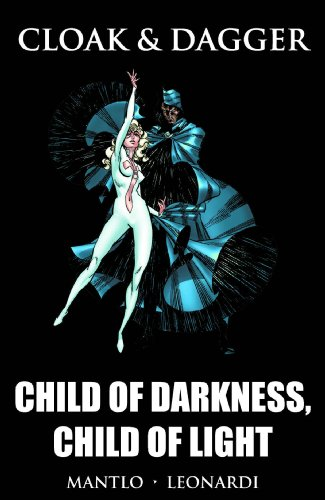 9780785137832: Cloak & Dagger: Child Of Darkness, Child Of Light Premiere HC