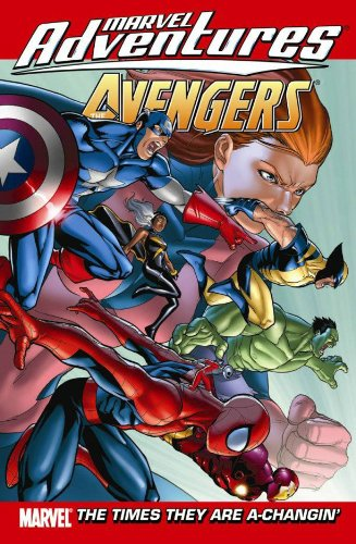 9780785138327: Marvel Adventures The Avengers - Volume 9: The Times They are A-Changin'