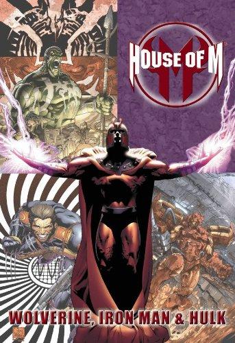 House of M: Wolverine, Iron Man & Hulk: Brubaker, Ed; David, Peter; Way, Daniel; Bendis, Brian ...