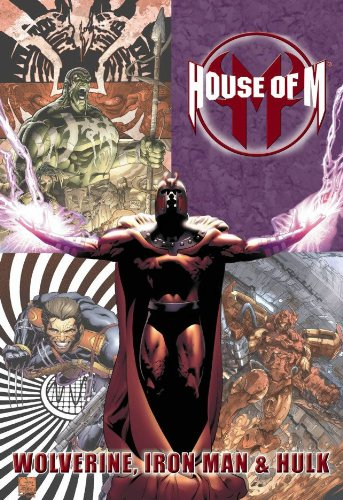 9780785138822: House of M: Wolverine, Iron Man & Hulk