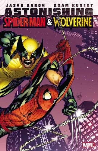 9780785140801: ASTONISHING SPIDER-MAN AND WOLVERINE