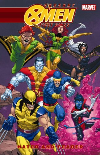 9780785141044: Uncanny X-Men: First Class - Hated and Feared (Uncanny X-Men (Marvel Paperback))