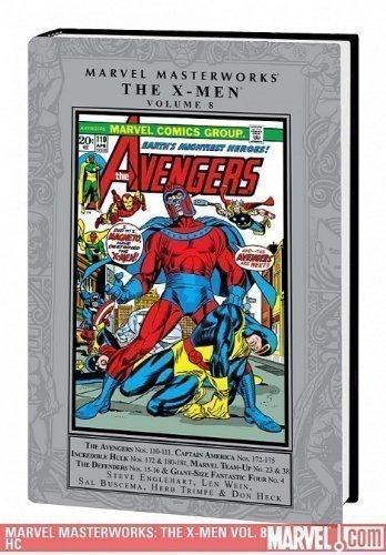 Marvel Masterworks 8: The X-Men (Marvel Masterworks: X-Men): Len Wein; Steve Engelhart